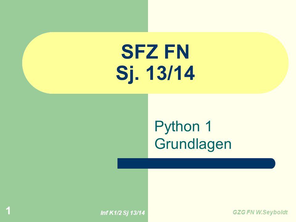 SFZ FN Sj. 13/14 Python 1 Grundlagen Inf K1/2 Sj 13/14