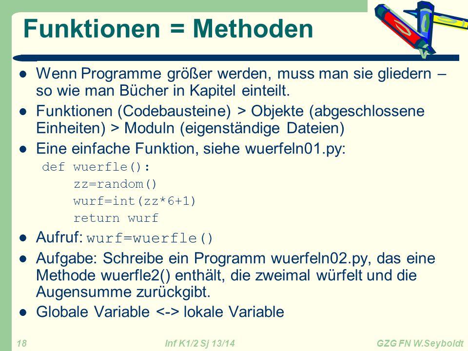 Funktionen = Methoden Wenn Programme größer werden, muss man sie gliedern – so wie man Bücher in Kapitel einteilt.