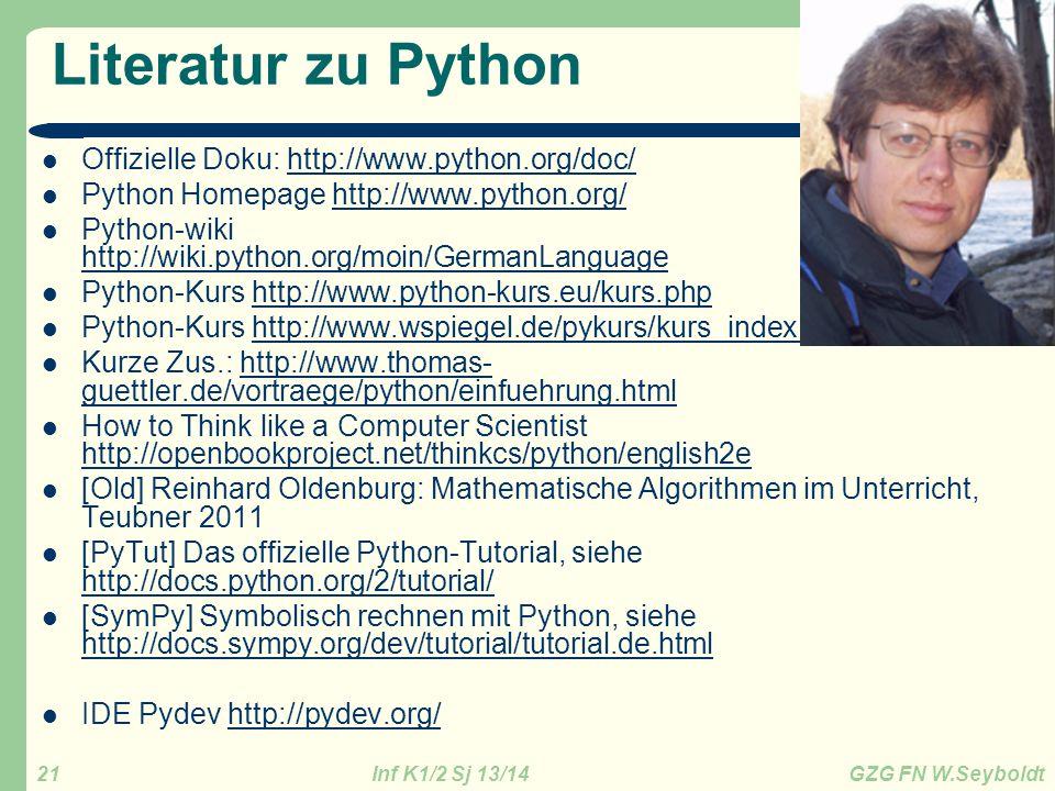 Literatur zu Python Offizielle Doku: http://www.python.org/doc/