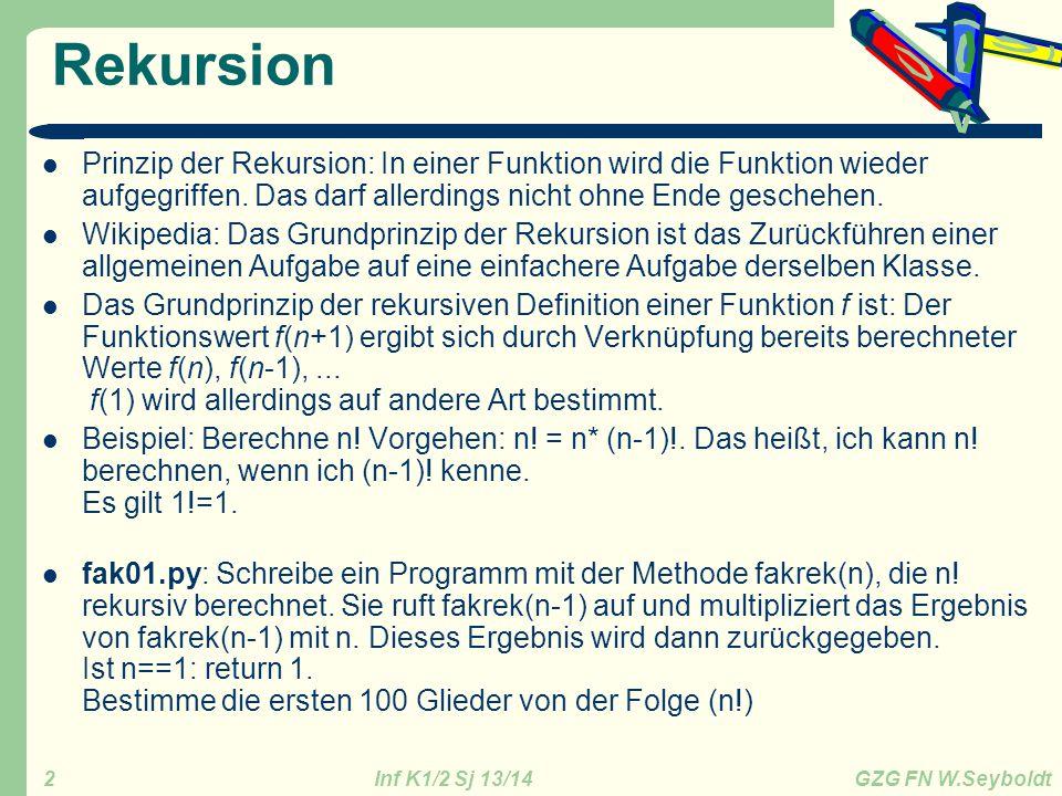 Rekursion Prinzip der Rekursion: In einer Funktion wird die Funktion wieder aufgegriffen. Das darf allerdings nicht ohne Ende geschehen.