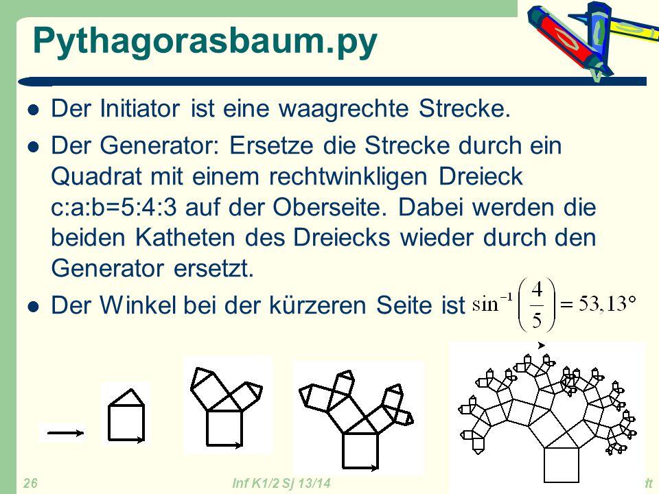 Pythagorasbaum.py Der Initiator ist eine waagrechte Strecke.