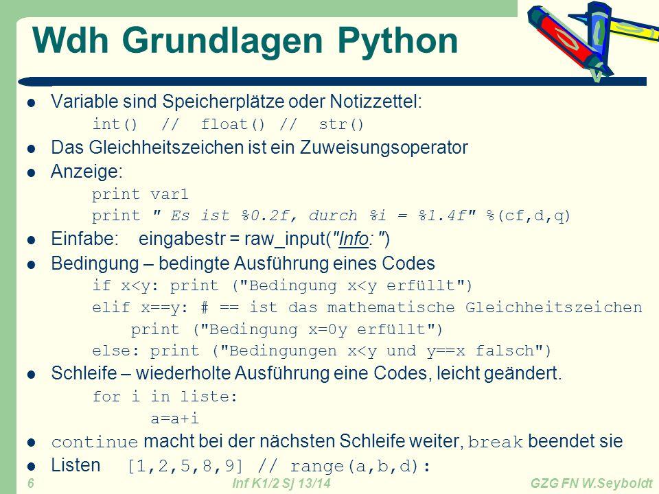 Wdh Grundlagen Python Variable sind Speicherplätze oder Notizzettel: