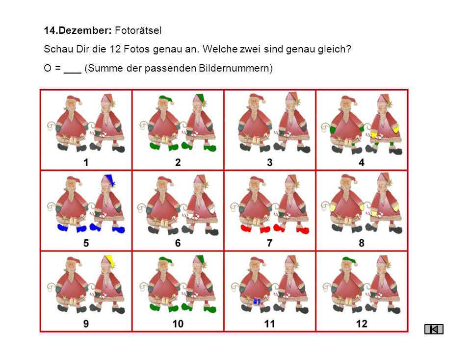 14.Dezember: Fotorätsel Schau Dir die 12 Fotos genau an.