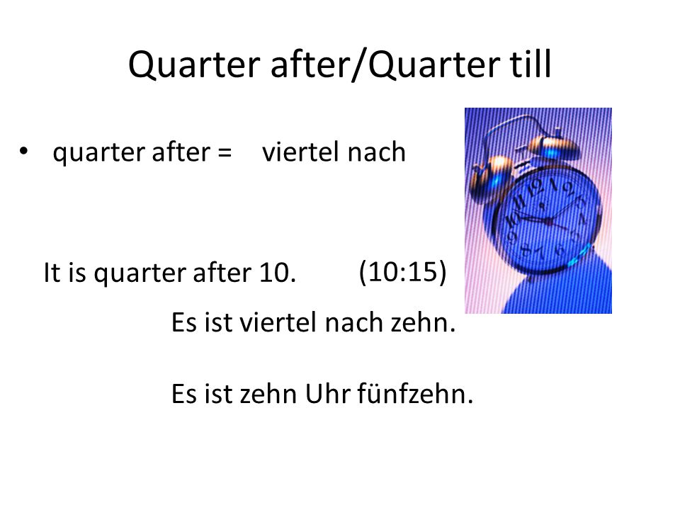 Quarter after/Quarter till