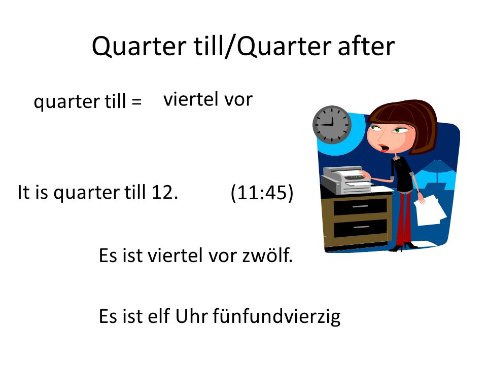 Quarter till/Quarter after