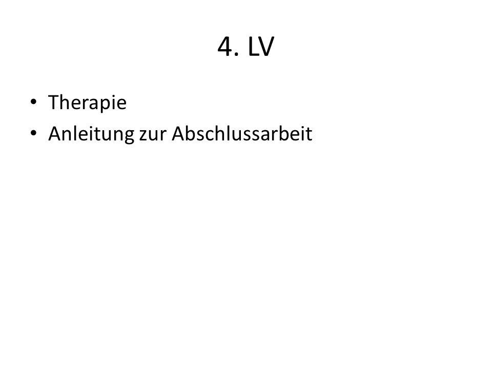 4. LV Therapie Anleitung zur Abschlussarbeit