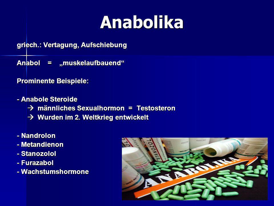"Anabolika griech.: Vertagung, Aufschiebung Anabol = ""muskelaufbauend"