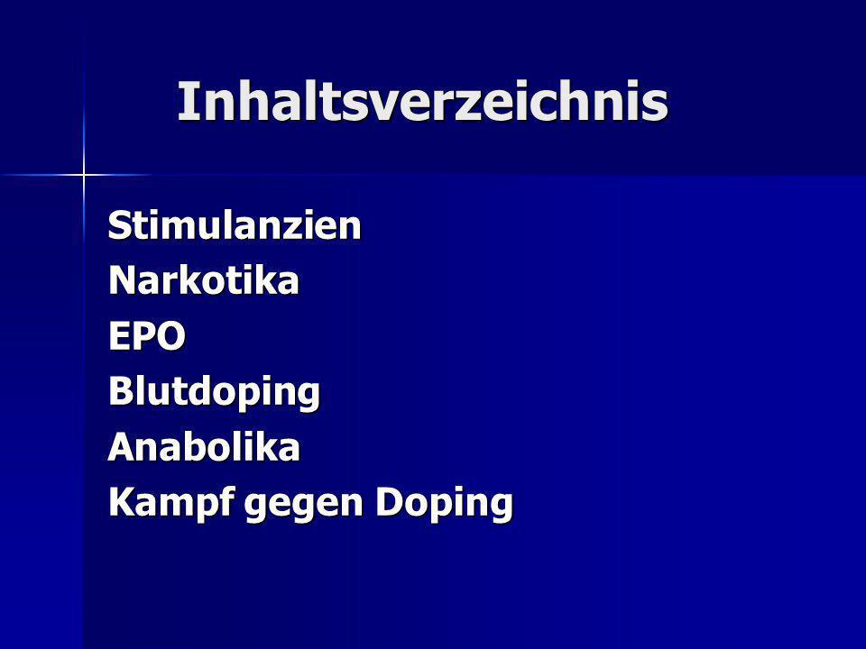 Inhaltsverzeichnis Stimulanzien Narkotika EPO Blutdoping Anabolika