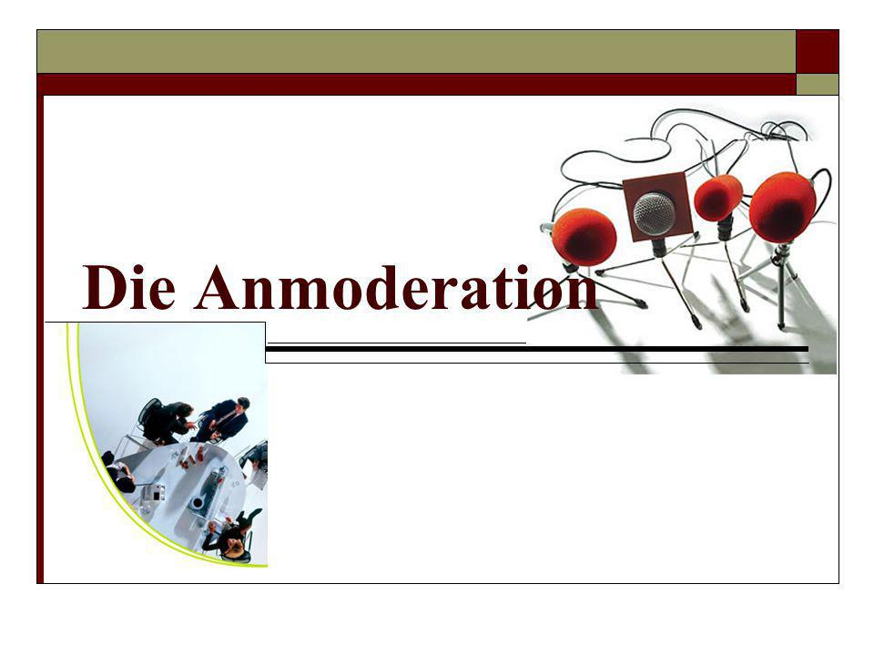 Die Anmoderation