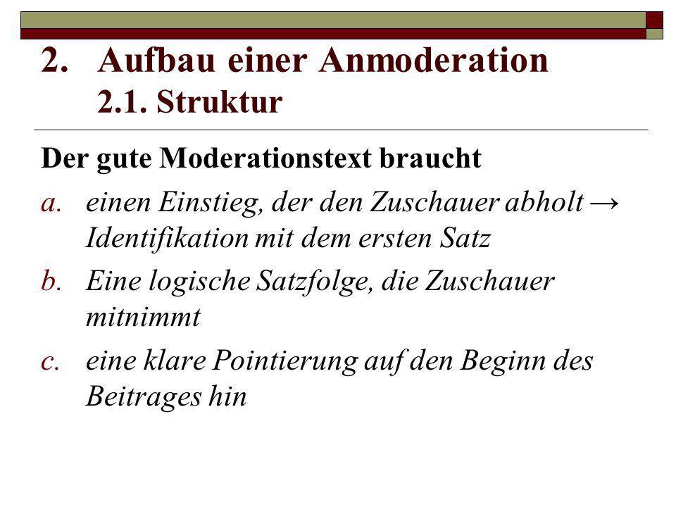 Aufbau einer Anmoderation 2.1. Struktur