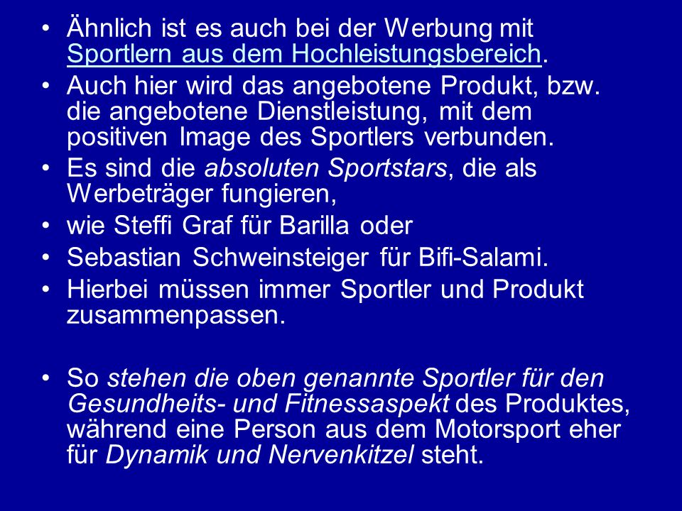 Ähnlich ist es auch bei der Werbung mit Sportlern aus dem Hochleistungsbereich.