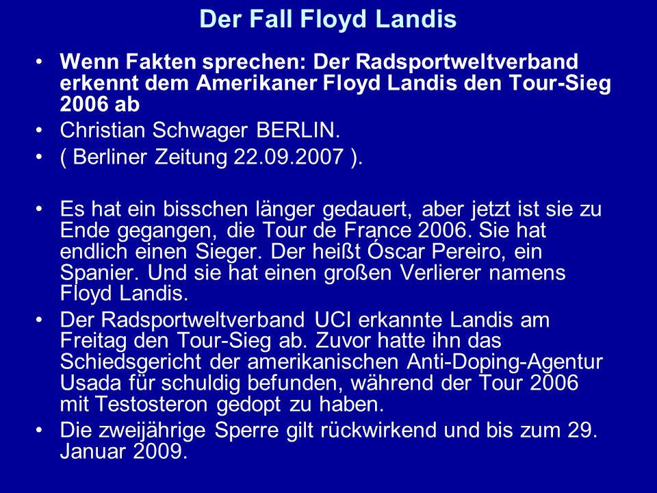 Der Fall Floyd Landis Wenn Fakten sprechen: Der Radsportweltverband erkennt dem Amerikaner Floyd Landis den Tour-Sieg 2006 ab.