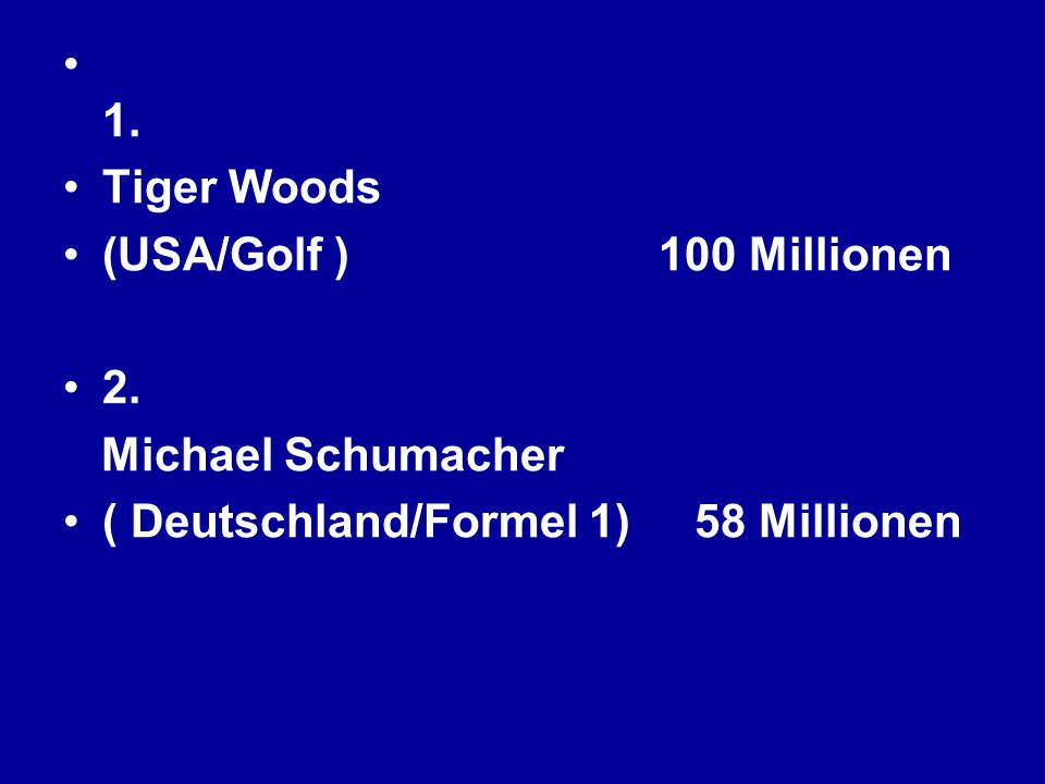1. Tiger Woods. (USA/Golf ) 100 Millionen 2.