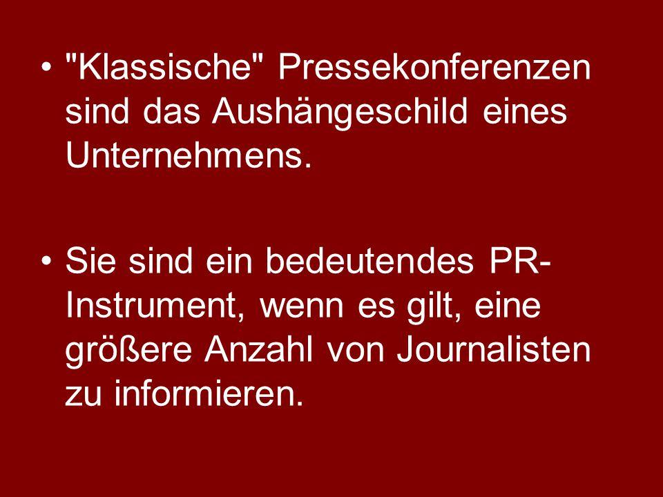 Klassische Pressekonferenzen sind das Aushängeschild eines Unternehmens.