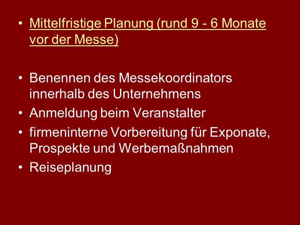 Mittelfristige Planung (rund 9 - 6 Monate vor der Messe)