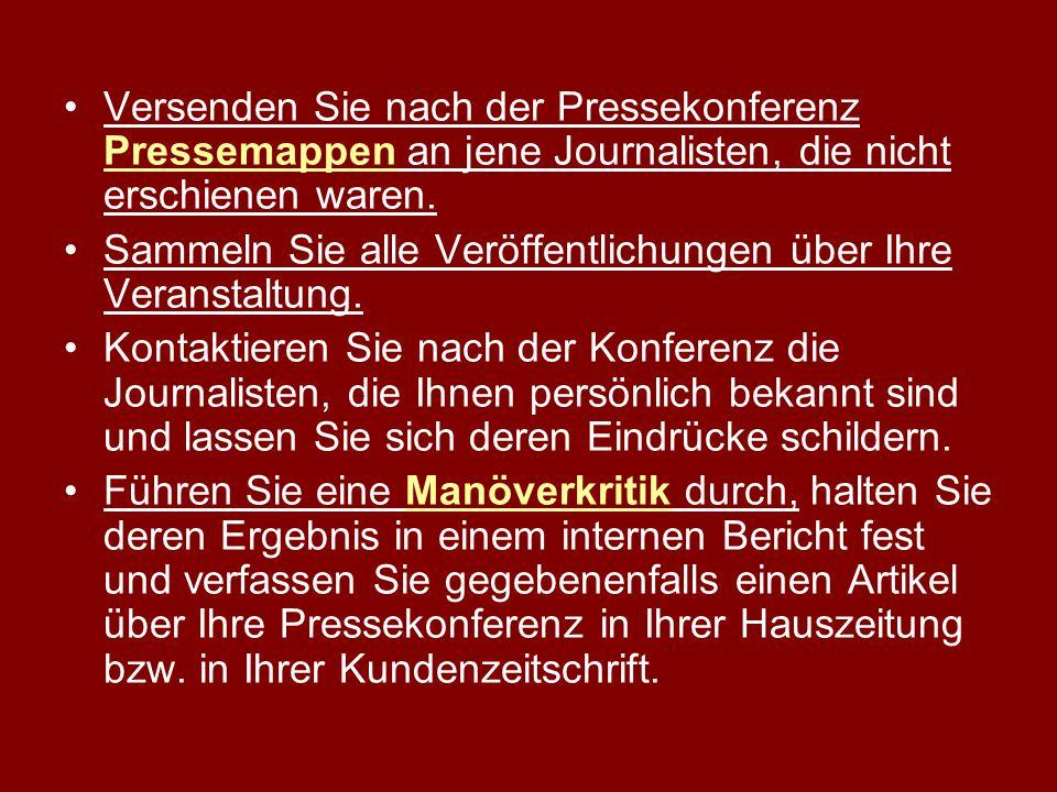 Versenden Sie nach der Pressekonferenz Pressemappen an jene Journalisten, die nicht erschienen waren.