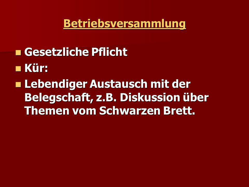 Betriebsversammlung Gesetzliche Pflicht. Kür: Lebendiger Austausch mit der Belegschaft, z.B.
