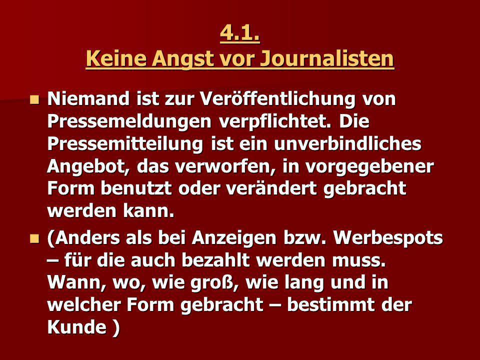 4.1. Keine Angst vor Journalisten
