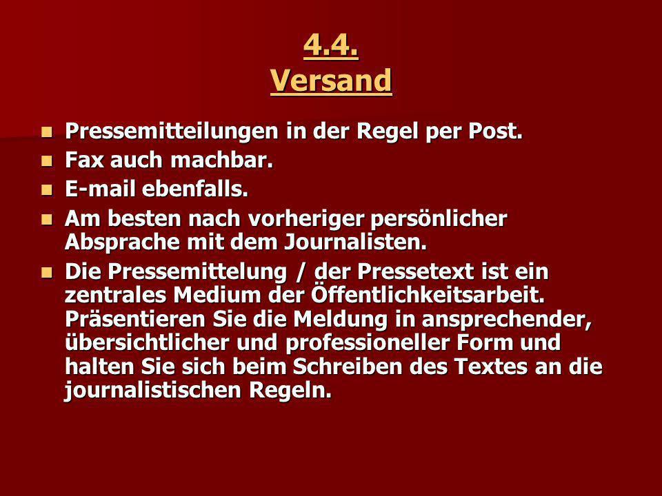 4.4. Versand Pressemitteilungen in der Regel per Post.