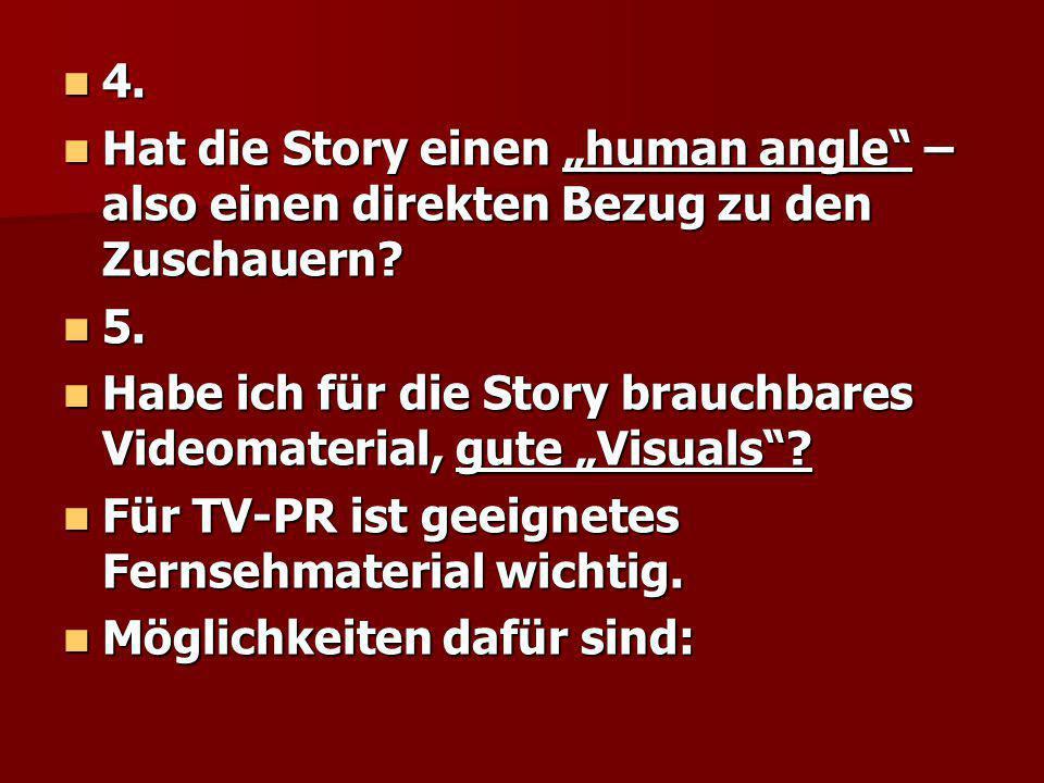 """4. Hat die Story einen """"human angle – also einen direkten Bezug zu den Zuschauern 5."""