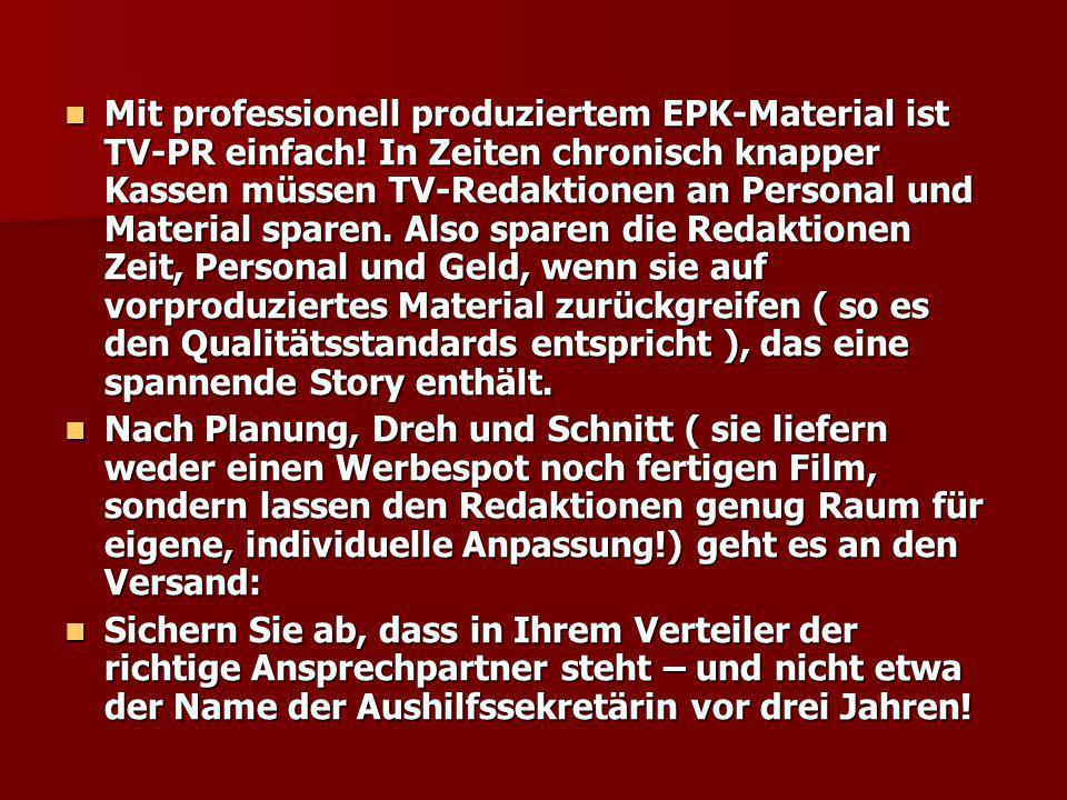 Mit professionell produziertem EPK-Material ist TV-PR einfach
