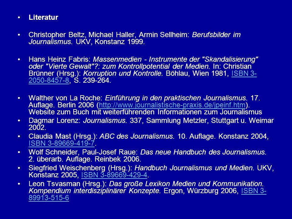Literatur Christopher Beltz, Michael Haller, Armin Sellheim: Berufsbilder im Journalismus. UKV, Konstanz 1999.