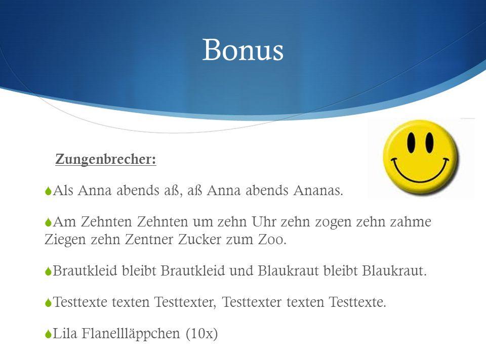 Bonus Zungenbrecher: Als Anna abends aß, aß Anna abends Ananas.