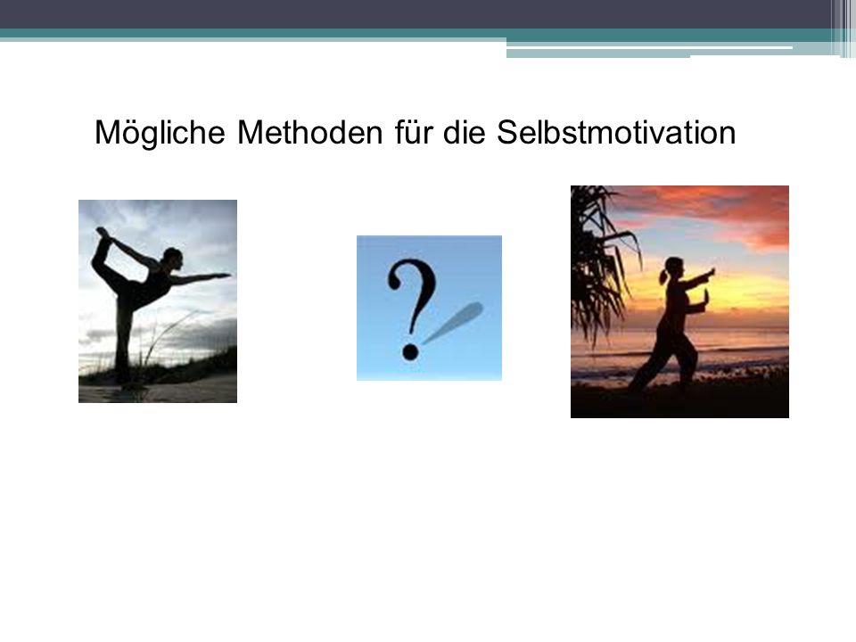 Mögliche Methoden für die Selbstmotivation
