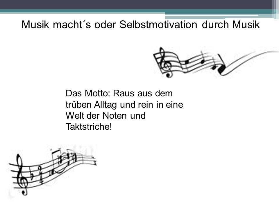 Musik macht´s oder Selbstmotivation durch Musik
