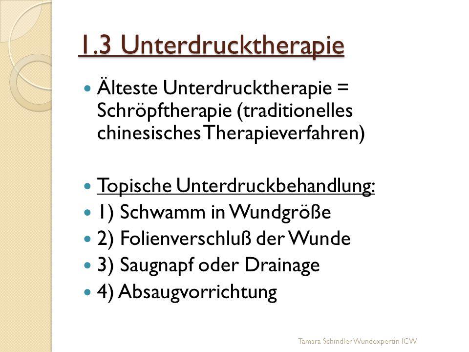 1.3 Unterdrucktherapie Älteste Unterdrucktherapie = Schröpftherapie (traditionelles chinesisches Therapieverfahren)