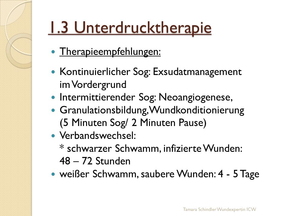 1.3 Unterdrucktherapie Therapieempfehlungen: