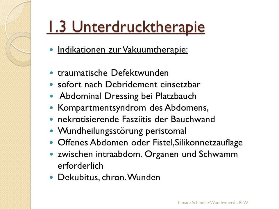 1.3 Unterdrucktherapie Indikationen zur Vakuumtherapie: