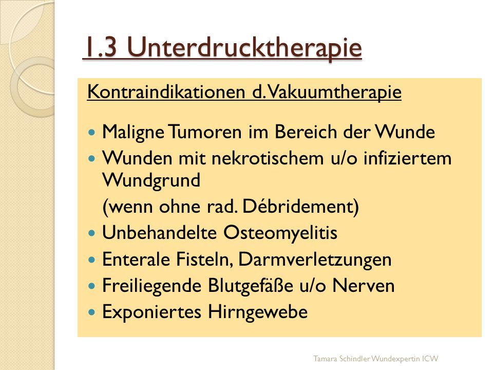 1.3 Unterdrucktherapie Kontraindikationen d. Vakuumtherapie