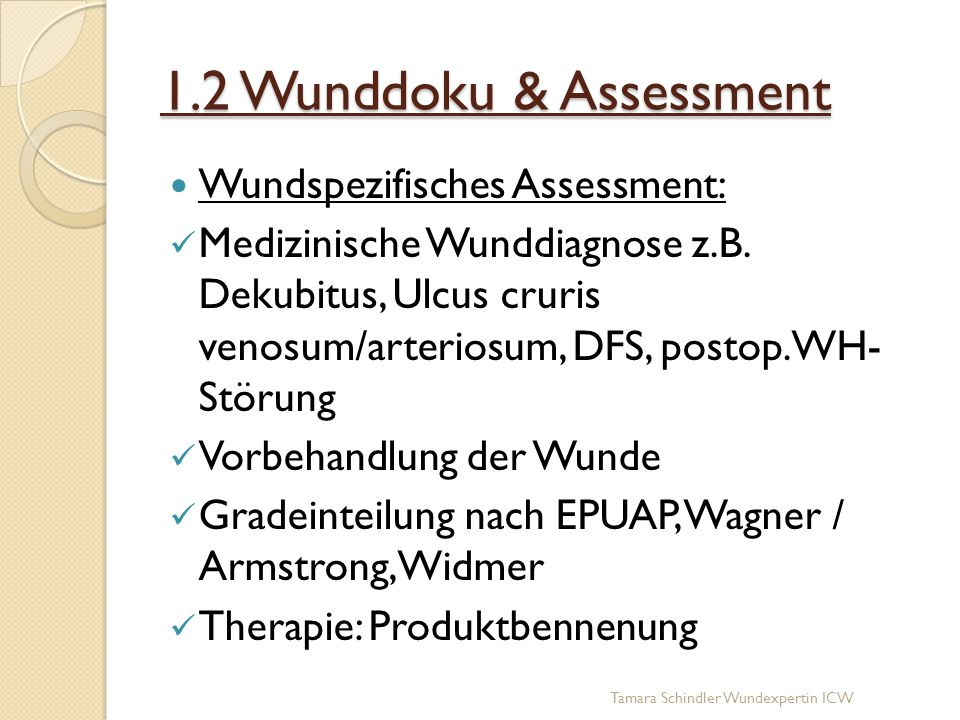1.2 Wunddoku & Assessment Wundspezifisches Assessment: