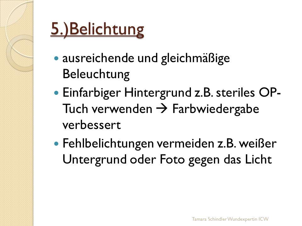 5.)Belichtung ausreichende und gleichmäßige Beleuchtung