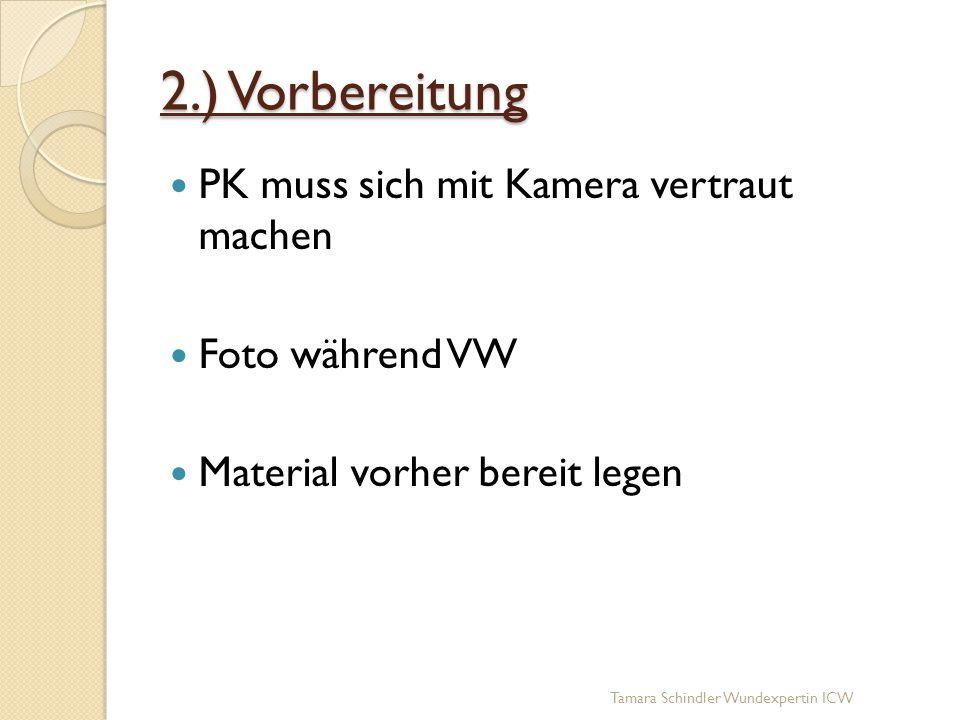 2.) Vorbereitung PK muss sich mit Kamera vertraut machen