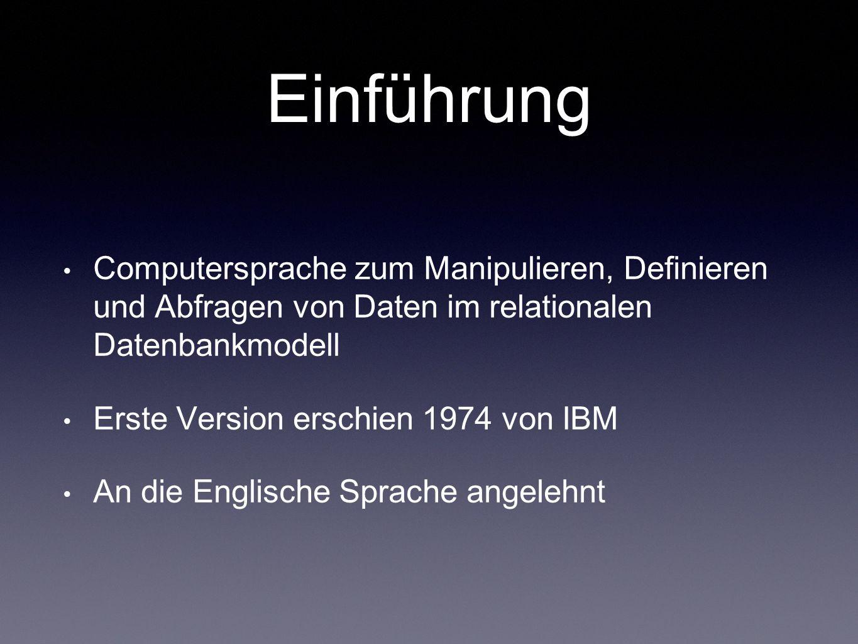 Einführung Computersprache zum Manipulieren, Definieren und Abfragen von Daten im relationalen Datenbankmodell.