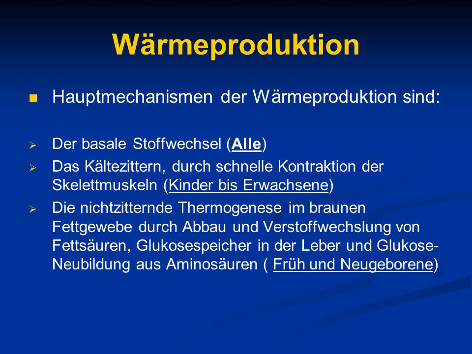 Wärmeproduktion Hauptmechanismen der Wärmeproduktion sind: