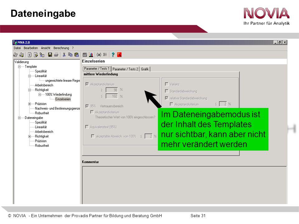 Dateneingabe Im Dateneingabemodus ist der Inhalt des Templates nur sichtbar, kann aber nicht mehr verändert werden.