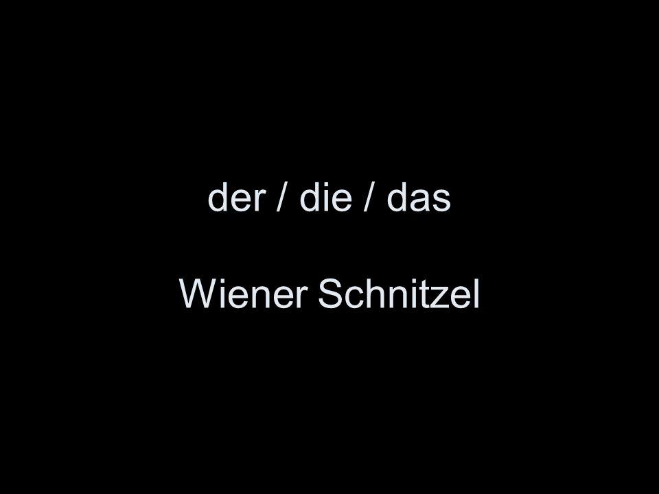 der / die / das Wiener Schnitzel