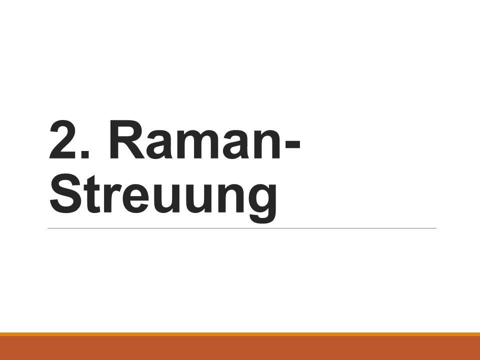 2. Raman-Streuung