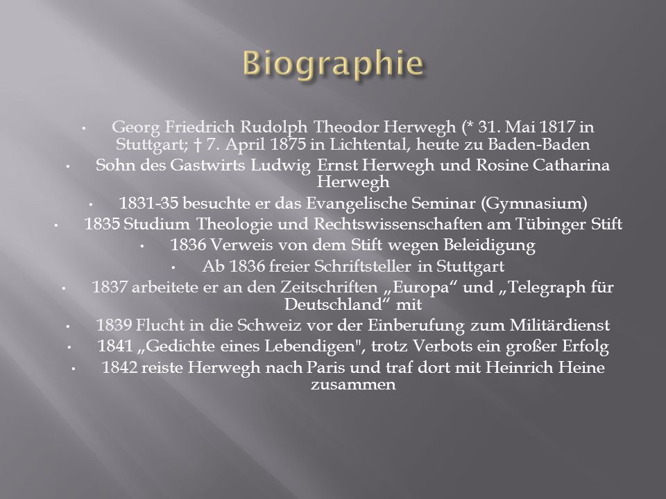 Biographie Georg Friedrich Rudolph Theodor Herwegh (* 31. Mai 1817 in Stuttgart; † 7. April 1875 in Lichtental, heute zu Baden-Baden.