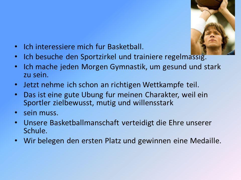 Ich interessiere mich fur Basketball.