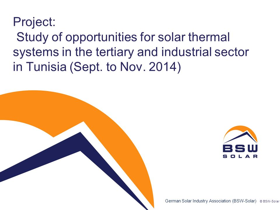 Project: Study of opportunities for solar thermal systems in the tertiary and industrial sector in Tunisia (Sept. to Nov. 2014)