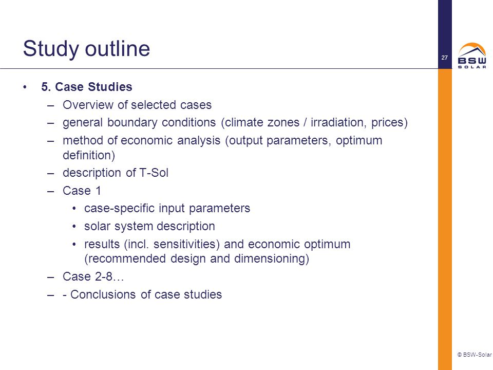 Study outline 5. Case Studies Overview of selected cases
