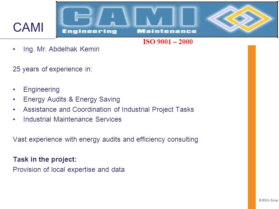 CAMI Ing. Mr. Abdelhak Kemiri 25 years of experience in: Engineering