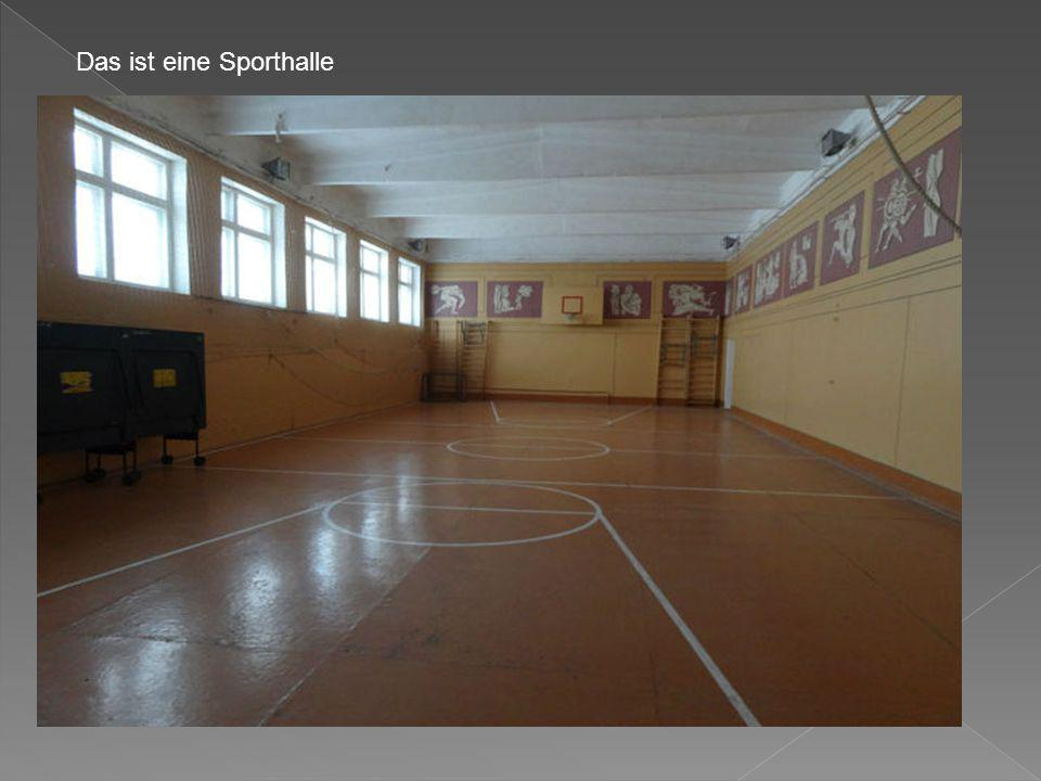Das ist eine Sporthalle