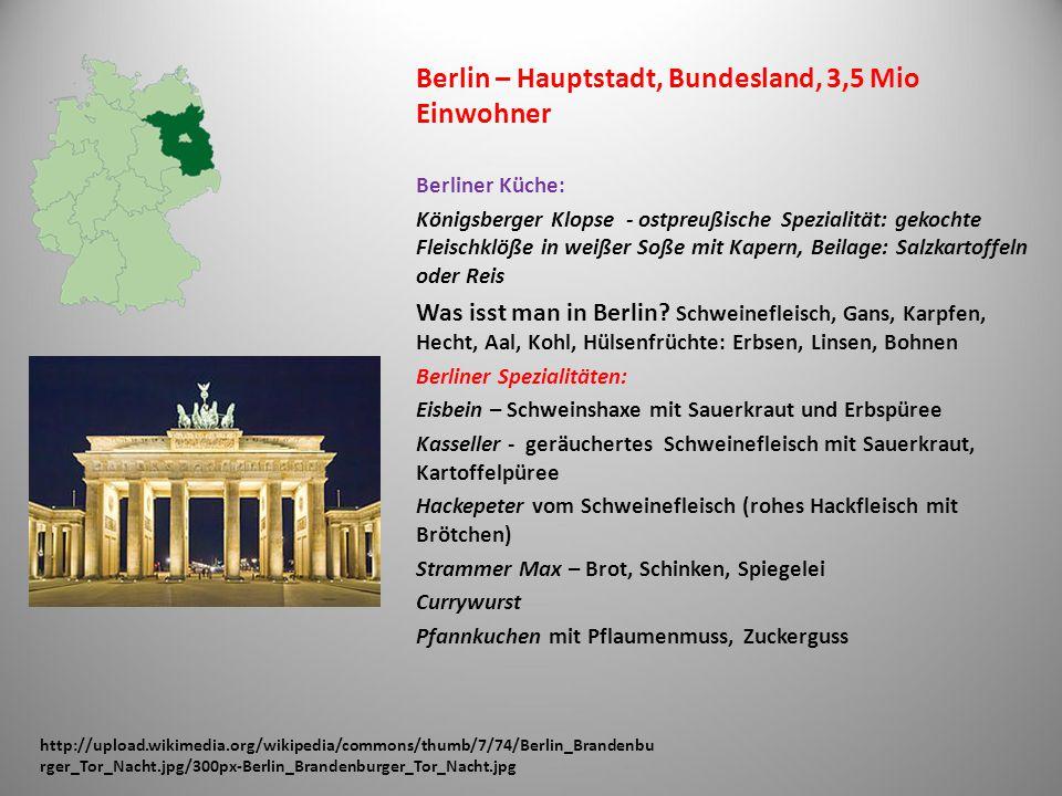Berlin – Hauptstadt, Bundesland, 3,5 Mio Einwohner