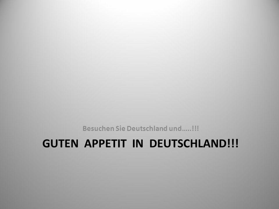 Guten Appetit in Deutschland!!!