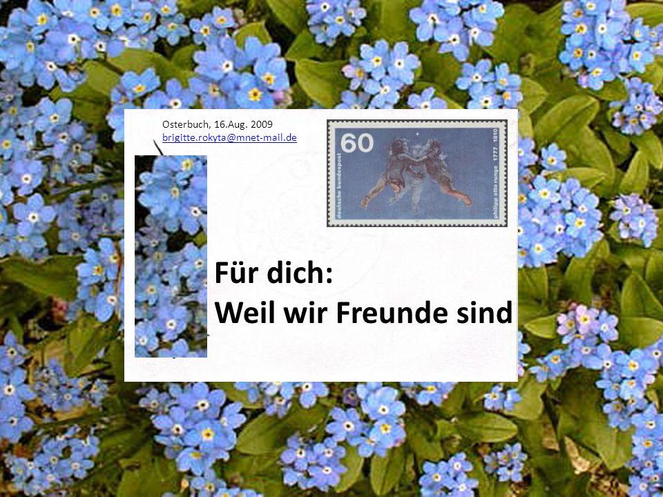 Für dich: Weil wir Freunde sind Osterbuch, 16.Aug. 2009